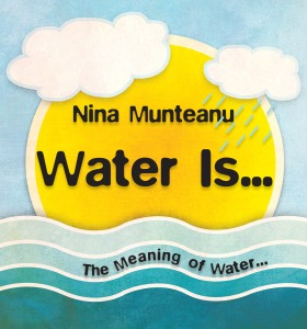 Cover of Water Is... by Nina Munteanu.